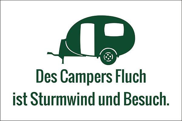Schild aus Dibond - Des Campers Fluch ist Sturmwind und Besuch.