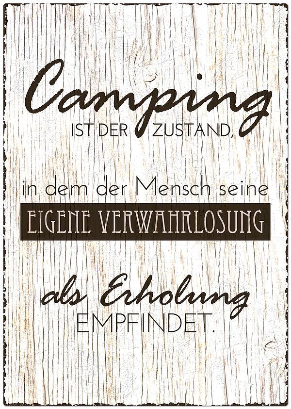 Blechschild Größe A4 - Camping ist der Zustand...