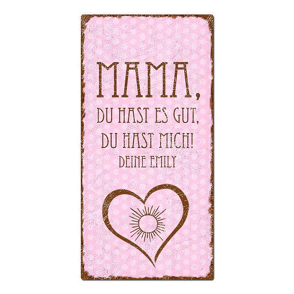 Geschenk zum Muttertag - Mama, du hast es gut, du hast mich. rosa